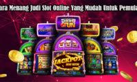 Cara Menang Judi Slot Online Yang Mudah Untuk Pemula