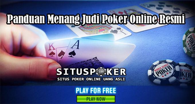 Panduan Menang Judi Poker Online Resmi