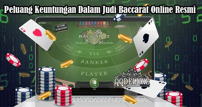 Peluang Keuntungan Dalam Judi Baccarat Online Resmi