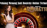 Peluang Menang Judi Roulette Online Terbaik