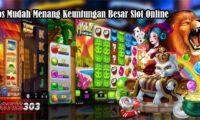 Tips Mudah Menang Keuntungan Besar Slot Online