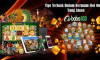 Tips Terbaik Dalam Bermain Slot Online Yang Aman
